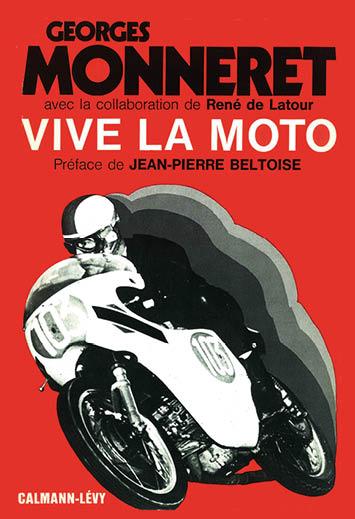 LIVRE Georges MONNERET VIVE LA MOTO couverture