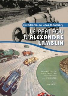 LIVRE CIRCUIT MONTLHERY raconté par Alexandre LAMBLIN
