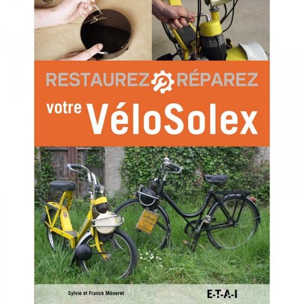 LIVRE RESTAUREZ, REPAREZ votre VéloSolex --
